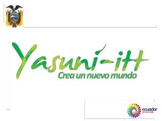 SITUACIÓN DE LA  INICIATIVA YASUNI-ITT Diciembre-2011