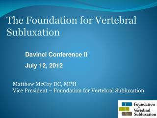 The Foundation for Vertebral Subluxation