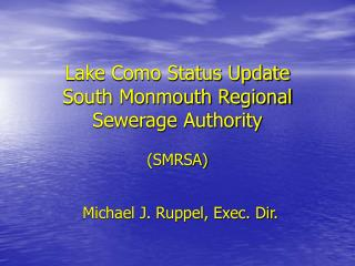 Lake Como Status Update South Monmouth Regional Sewerage Authority