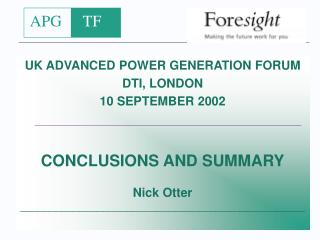 UK ADVANCED POWER GENERATION FORUM DTI, LONDON 10 SEPTEMBER 2002 CONCLUSIONS AND SUMMARY