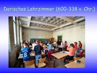 Dorisches Lehrzimmer (600-338 v. Chr.)