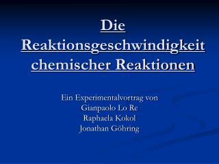 Die Reaktionsgeschwindigkeit chemischer Reaktionen
