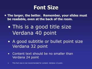 This is a good title size Verdana 40 point A good subtitle or bullet point size Verdana 32 point