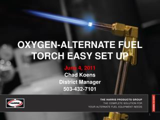 OXYGEN-ALTERNATE FUEL TORCH EASY SET UP