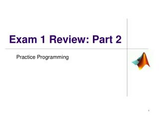 Exam 1 Review: Part 2