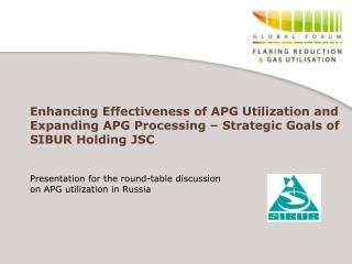 Enhancing Effectiveness of APG Utilization and Expanding APG Processing   Strategic Goals of SIBUR Holding JSC