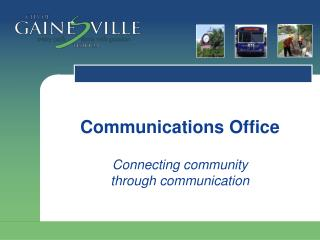 Communications Office Connecting community  through communication