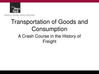 Transportation of Goods and Consumption