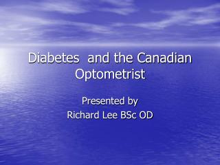 Diabetes  and the Canadian Optometrist
