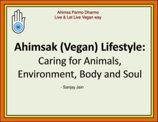 Ahimsa Parmo Dharmo Live & Let Live Vegan way