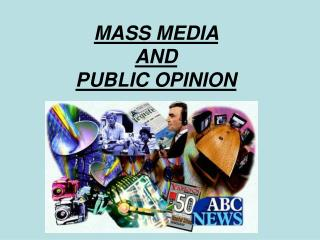 MASS MEDIA  AND  PUBLIC OPINION