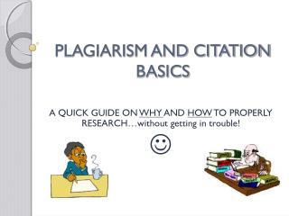 PLAGIARISM AND CITATION BASICS