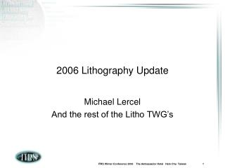 2006 Lithography Update