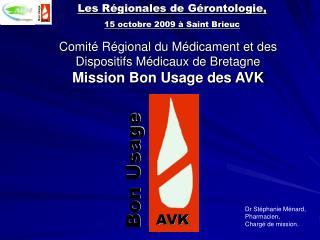 Comité Régional du Médicament et des Dispositifs Médicaux de Bretagne Mission Bon Usage des AVK