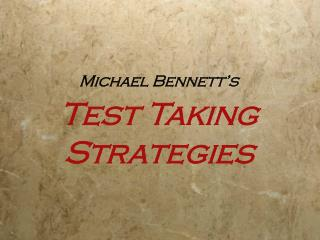 Michael Bennett's Test Taking Strategies
