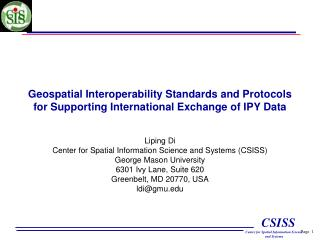 Liping Di Center for Spatial Information Science and Systems (CSISS) George Mason University