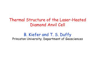 Thermal Structure of the Laser-Heated Diamond Anvil Cell B. Kiefer and T. S. Duffy