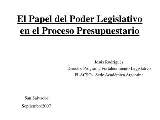 El Papel del Poder Legislativo en el Proceso Presupuestario