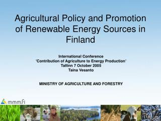 Agricultural Policy and Promotion of Renewable Energy Sources in Finland