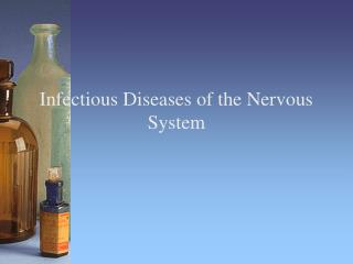 Infectious Diseases of the Nervous System