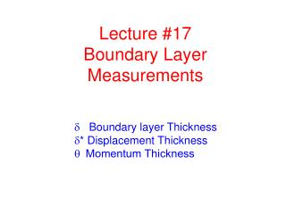 Lecture #17 Boundary Layer Measurements