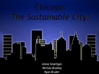 Chicago:  The Sustainable City?