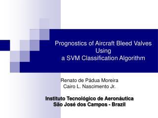 Prognostics of Aircraft Bleed Valves Using  a SVM Classification Algorithm