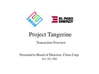 Project Tangerine Transaction Overview