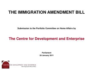 THE IMMIGRATION AMENDMENT BILL Submission to the Portfolio Committee on Home Affairs by