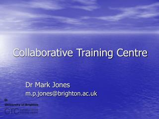 Collaborative Training Centre