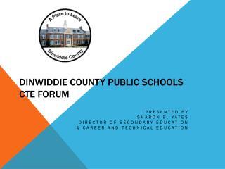 Dinwiddie County Public Schools CTE Forum