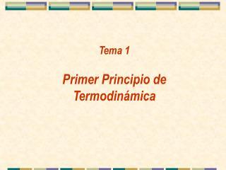 Tema 1  Primer Principio de Termodinámica