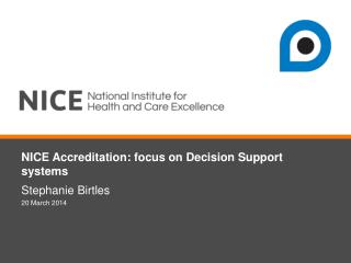 NICE Accreditation: focus on Decision Support systems