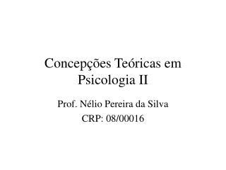 Concep��es Te�ricas em Psicologia II