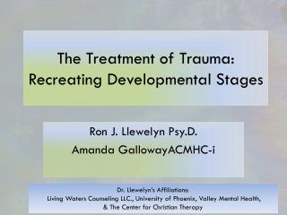 The Treatment of Trauma: Recreating Developmental Stages