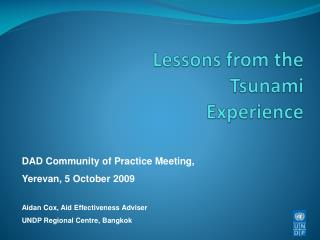 Lessons from the Tsunami Experience