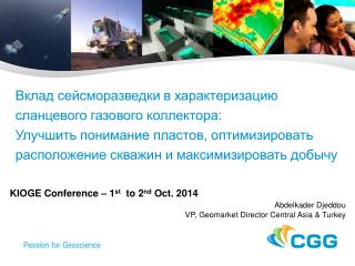 KIOGE Conference –  1 st to 2 nd  Oct. 2014 Abdelkader  Djeddou