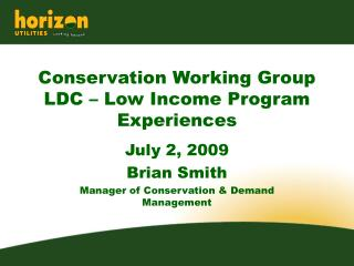 Conservation Working Group LDC – Low Income Program  Experiences