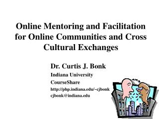 Online Mentoring and Facilitation for Online Communities and Cross Cultural Exchanges
