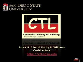 Brock S. Allen & Kathy S. Williams Co-Directors ctl.sdsu