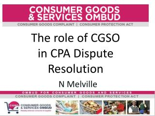 The role of  CGSO  in  CPA Dispute  Resolution