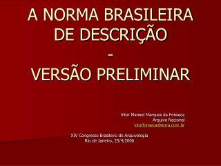 A NORMA BRASILEIRA DE DESCRIÇÃO  - VERSÃO PRELIMINAR