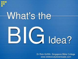 What ' s  the  BIG  Idea?