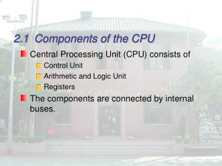 2.1	Components of the CPU