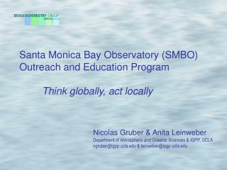 Santa Monica Bay Observatory SMBO Outreach and Education Program    Think globally, act locally