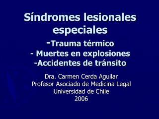 S ndromes lesionales especiales -Trauma t rmico - Muertes en explosiones -Accidentes de tr nsito