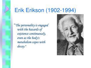 Erik Erikson 1902-1994