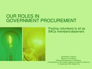 OUR ROLES IN  GOVERNMENT PROCUREMENT