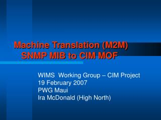 Machine Translation (M2M)    SNMP MIB to CIM MOF