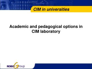 Academic and pedagogical options in CIM laboratory